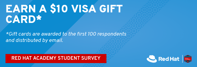 Student Survey | Earn a $10 Visa Gift Card - Red Hat Learning Community